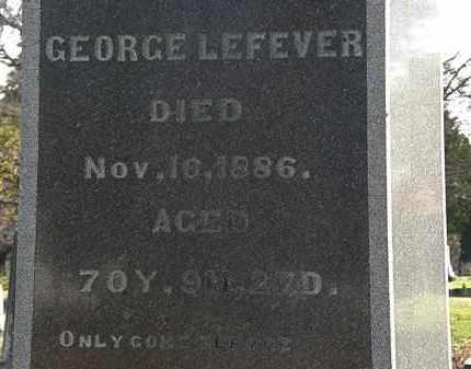 LEFEVER, GEORGE - Morrow County, Ohio   GEORGE LEFEVER - Ohio Gravestone Photos