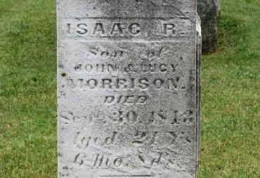 MORRISON, ISAAC R. - Morrow County, Ohio | ISAAC R. MORRISON - Ohio Gravestone Photos