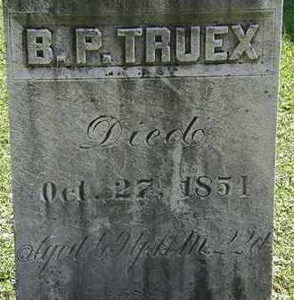 TRUEX, B.P. - Morrow County, Ohio | B.P. TRUEX - Ohio Gravestone Photos