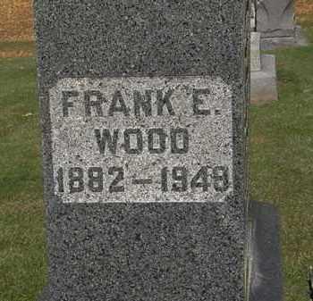 WOOD, FRANK E. - Morrow County, Ohio | FRANK E. WOOD - Ohio Gravestone Photos