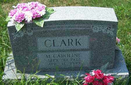 CLARK, M. CAROLINE - Noble County, Ohio | M. CAROLINE CLARK - Ohio Gravestone Photos