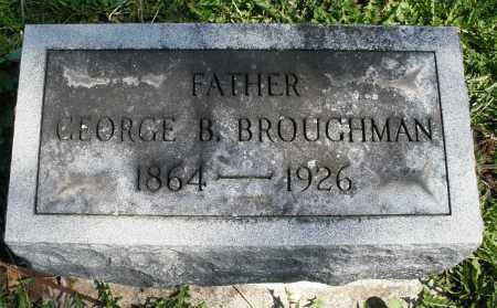 BROUGHMAN, GEORGE B. - Preble County, Ohio | GEORGE B. BROUGHMAN - Ohio Gravestone Photos