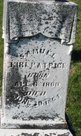 KIRKPATRICK, SAMUEL - Preble County, Ohio | SAMUEL KIRKPATRICK - Ohio Gravestone Photos