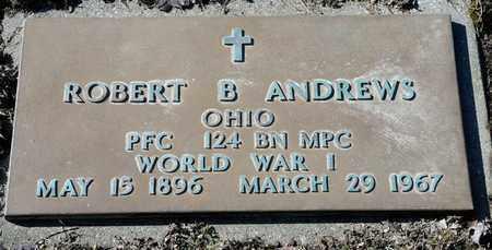 ANDREWS, ROBERT B - Richland County, Ohio   ROBERT B ANDREWS - Ohio Gravestone Photos