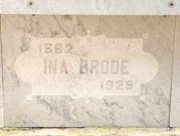 BRODE, INA - Richland County, Ohio | INA BRODE - Ohio Gravestone Photos