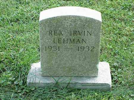LEHMAN, REX IRVIN - Richland County, Ohio | REX IRVIN LEHMAN - Ohio Gravestone Photos