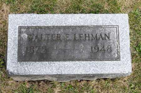 LEHMAN, WALTER E - Richland County, Ohio | WALTER E LEHMAN - Ohio Gravestone Photos