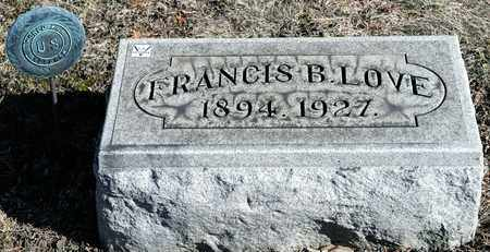 LOVE, FRANCIS B - Richland County, Ohio | FRANCIS B LOVE - Ohio Gravestone Photos
