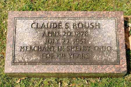 ROUSH, CLAUDE S - Richland County, Ohio | CLAUDE S ROUSH - Ohio Gravestone Photos
