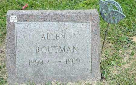 TROUTMAN, ALLEN - Richland County, Ohio   ALLEN TROUTMAN - Ohio Gravestone Photos
