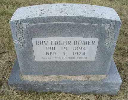 BOWER, ROY EDGAR - Ross County, Ohio | ROY EDGAR BOWER - Ohio Gravestone Photos