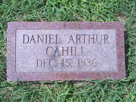 CAHILL, DANIEL ARTHUR - Ross County, Ohio   DANIEL ARTHUR CAHILL - Ohio Gravestone Photos
