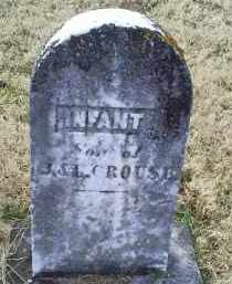 CROUSE, INFANT - Ross County, Ohio | INFANT CROUSE - Ohio Gravestone Photos