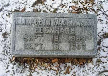 WAGENMANN EBENHACK, ELIZABETH - Ross County, Ohio | ELIZABETH WAGENMANN EBENHACK - Ohio Gravestone Photos