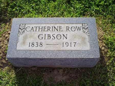 ROW GIBSON, CATHERINE - Ross County, Ohio | CATHERINE ROW GIBSON - Ohio Gravestone Photos