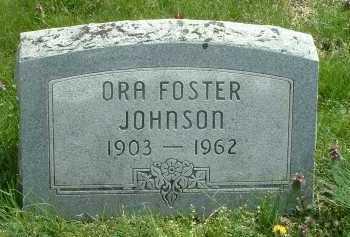 JOHNSON, ORA FOSTER - Ross County, Ohio | ORA FOSTER JOHNSON - Ohio Gravestone Photos