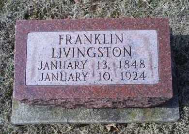LIVINGSTON, FRANKLIN - Ross County, Ohio | FRANKLIN LIVINGSTON - Ohio Gravestone Photos