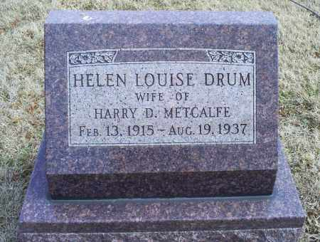 DRUM METCALFE, HELEN LOUISE - Ross County, Ohio | HELEN LOUISE DRUM METCALFE - Ohio Gravestone Photos