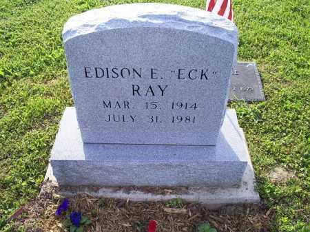 "RAY, EDISON E. ""ECK"" - Ross County, Ohio | EDISON E. ""ECK"" RAY - Ohio Gravestone Photos"