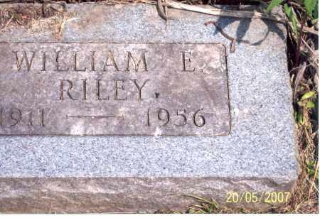 RILEY, WILLIAM E. - Ross County, Ohio | WILLIAM E. RILEY - Ohio Gravestone Photos