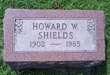 SHIELDS, HOWARD W. - Ross County, Ohio | HOWARD W. SHIELDS - Ohio Gravestone Photos