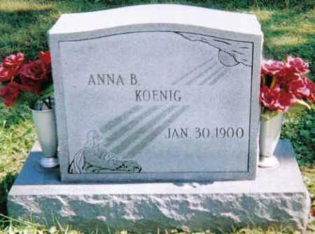 KOENIG, ANNA B. - Scioto County, Ohio | ANNA B. KOENIG - Ohio Gravestone Photos