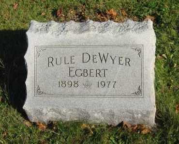 EGBERT, RULE DEWYER - Seneca County, Ohio | RULE DEWYER EGBERT - Ohio Gravestone Photos
