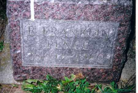PENCE, B FRANKLIN - Shelby County, Ohio | B FRANKLIN PENCE - Ohio Gravestone Photos