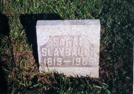 SLAYBAUGH, SARAH - Shelby County, Ohio | SARAH SLAYBAUGH - Ohio Gravestone Photos
