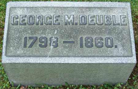 DEUBLE, GEORGE M. - Stark County, Ohio | GEORGE M. DEUBLE - Ohio Gravestone Photos