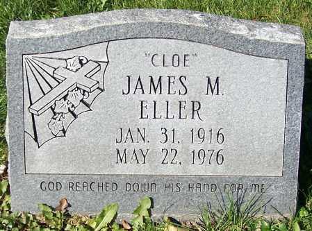 ELLER, JAMES M. (CLOE) - Stark County, Ohio | JAMES M. (CLOE) ELLER - Ohio Gravestone Photos