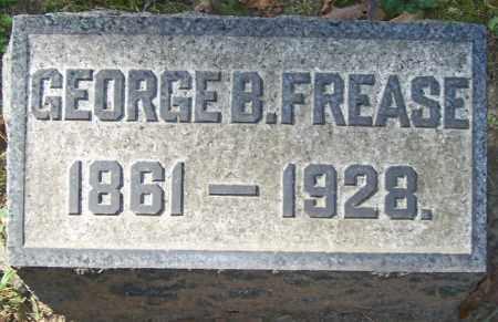 FREASE, GEORGE B. - Stark County, Ohio | GEORGE B. FREASE - Ohio Gravestone Photos