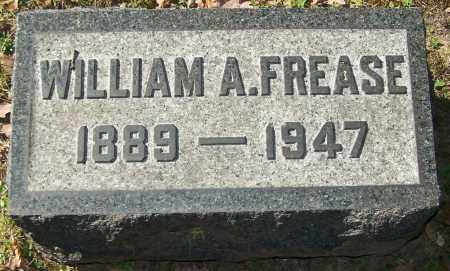 FREASE, WILLIAM A. - Stark County, Ohio | WILLIAM A. FREASE - Ohio Gravestone Photos
