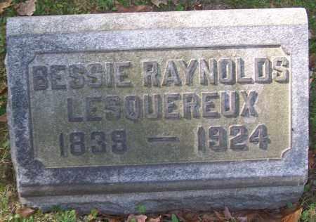 LESQUEREUX, BESSIE RAYNOLDS - Stark County, Ohio | BESSIE RAYNOLDS LESQUEREUX - Ohio Gravestone Photos