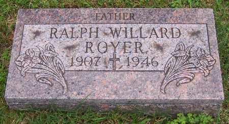 ROYER, RALPH WILLARD - Stark County, Ohio | RALPH WILLARD ROYER - Ohio Gravestone Photos