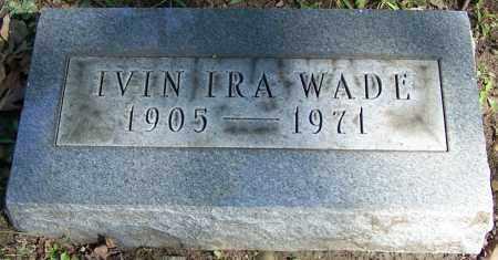 WADE, IVIN IRA - Stark County, Ohio | IVIN IRA WADE - Ohio Gravestone Photos