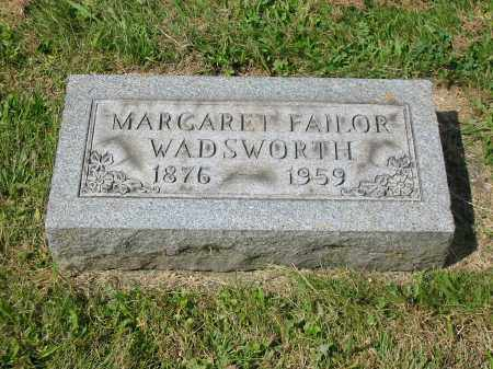 FAILOR WADSWORTH, MARGARET - Stark County, Ohio | MARGARET FAILOR WADSWORTH - Ohio Gravestone Photos