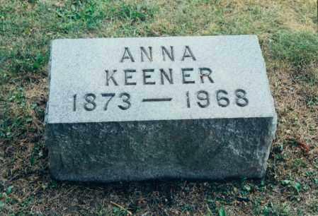 KEENER, ANNA - Tuscarawas County, Ohio | ANNA KEENER - Ohio Gravestone Photos