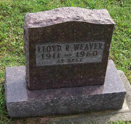 WEAVER, LLOYD R. - Tuscarawas County, Ohio | LLOYD R. WEAVER - Ohio Gravestone Photos
