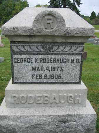 RODEBAUGH, M.D., GEORGE K. - Union County, Ohio | GEORGE K. RODEBAUGH, M.D. - Ohio Gravestone Photos