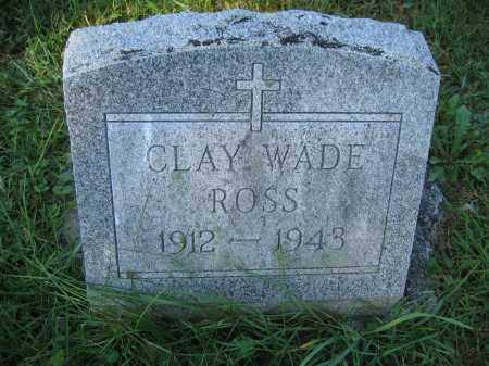 ROSS, CLAY WADE - Union County, Ohio | CLAY WADE ROSS - Ohio Gravestone Photos
