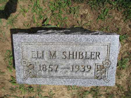 SHIBLER, ELI M. - Union County, Ohio | ELI M. SHIBLER - Ohio Gravestone Photos