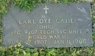 CADE, EARL DYE - Vinton County, Ohio   EARL DYE CADE - Ohio Gravestone Photos