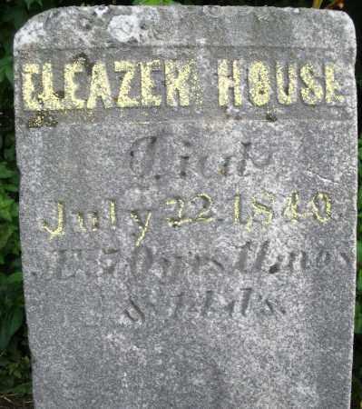HOUSE, ELEAZER - Warren County, Ohio   ELEAZER HOUSE - Ohio Gravestone Photos