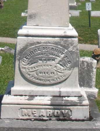MC AROY, GEORGE  M.D. - Warren County, Ohio | GEORGE  M.D. MC AROY - Ohio Gravestone Photos