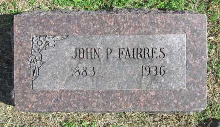 FAIRRES, JOHN P - Delaware County, Oklahoma   JOHN P FAIRRES - Oklahoma Gravestone Photos