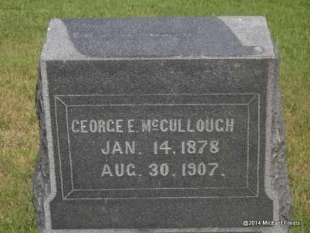 MCCULLOUGH, GEORGE E - Delaware County, Oklahoma | GEORGE E MCCULLOUGH - Oklahoma Gravestone Photos