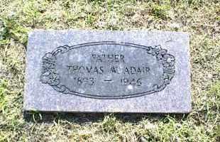 ADAIR, THOMAS W. - Nowata County, Oklahoma | THOMAS W. ADAIR - Oklahoma Gravestone Photos