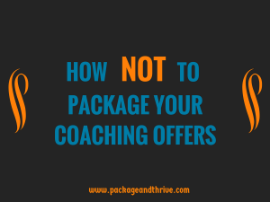 How NOT to package your coaching offers: Most health, wellness and spiritual coaches have been taught the WRONG way of creating coaching offers. Learn the approach that makes your coaching packages irresistible, and makes it easier to enroll clients in your coaching programs