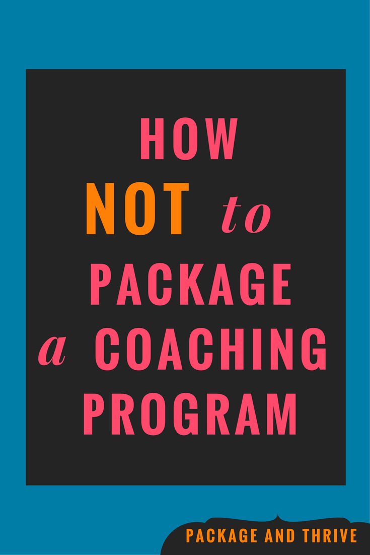 How NOT to package your coaching offers